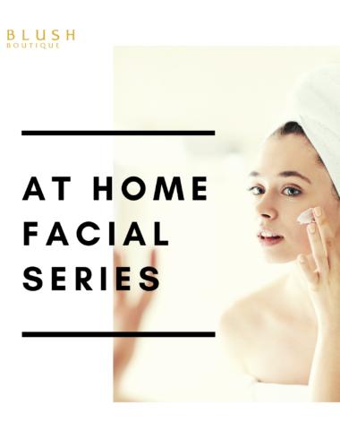 At Home Facial Series